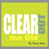 Clear Out the Old (Sunday Sermon)